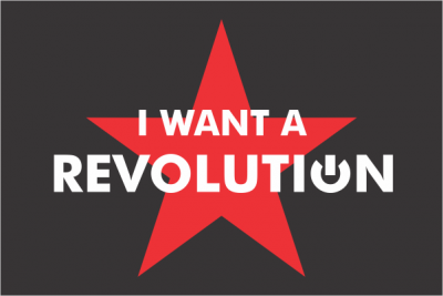 Saturday Musings - I Want A Revolution