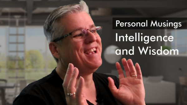 Personal Musings – Wisdom and Intelligence