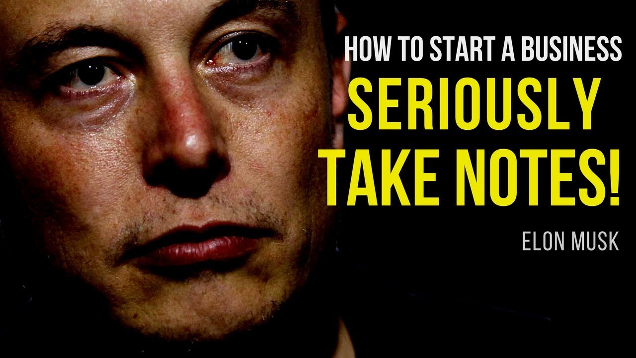 Elon Musk: How to Start a Business (Elon Musk 2017)